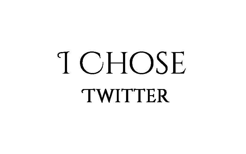 I chose twitter